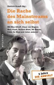 Die Anstalt - Dietrich Krauß Die Rache des Mainstreams an sich selbst (Buchcover: Westend Verlag)