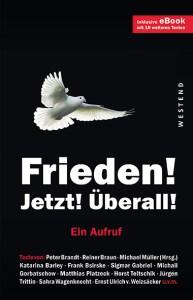 Frieden! Jetzt! Überall! – Ein Aufruf (Buchcover: Westend Verlag)