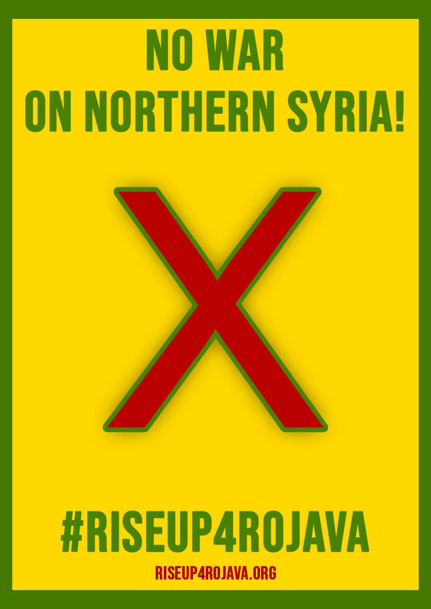 #riseup4rojava (Flyer: Gegen den Krieg in Nordsyrien).