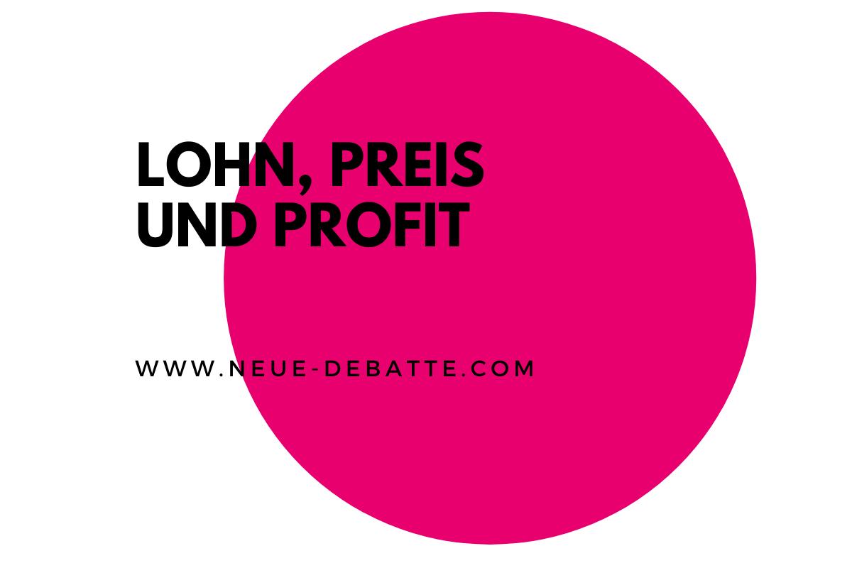 Lohn, Preis und Profit. (Illustration: Neue Debatte)