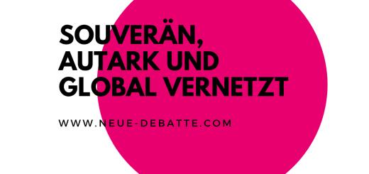 Souverän, Autark und Global vernetzt werden die Regionen der Zukunft sein. (Illustration: Neue Debatte)