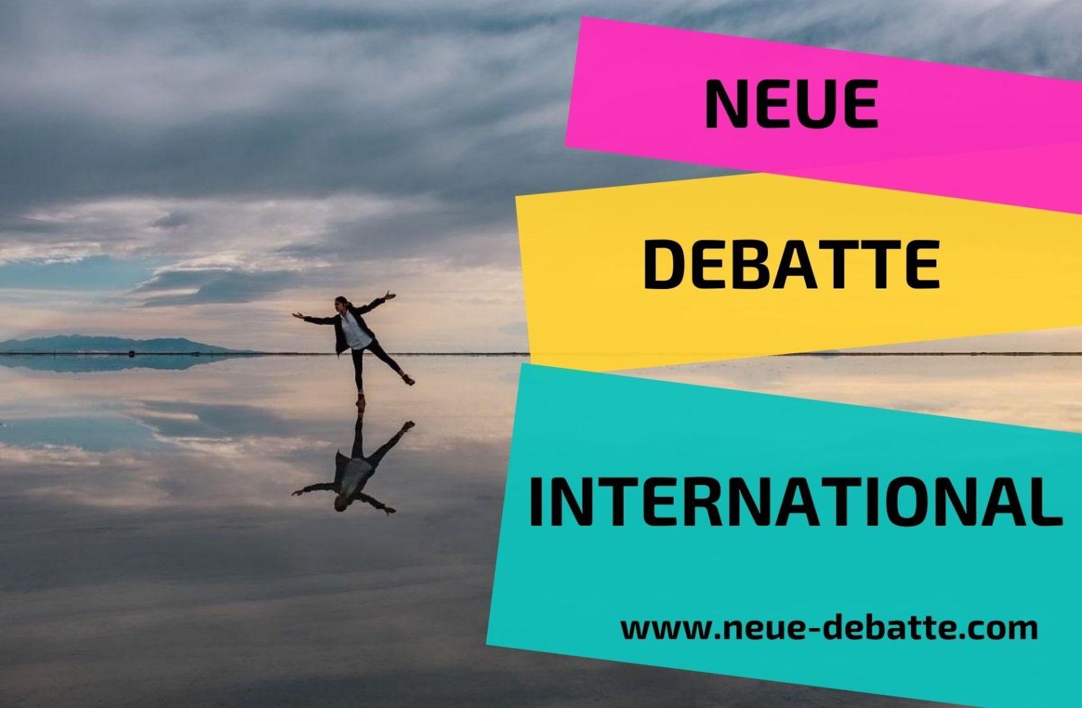 International Neue Debatte