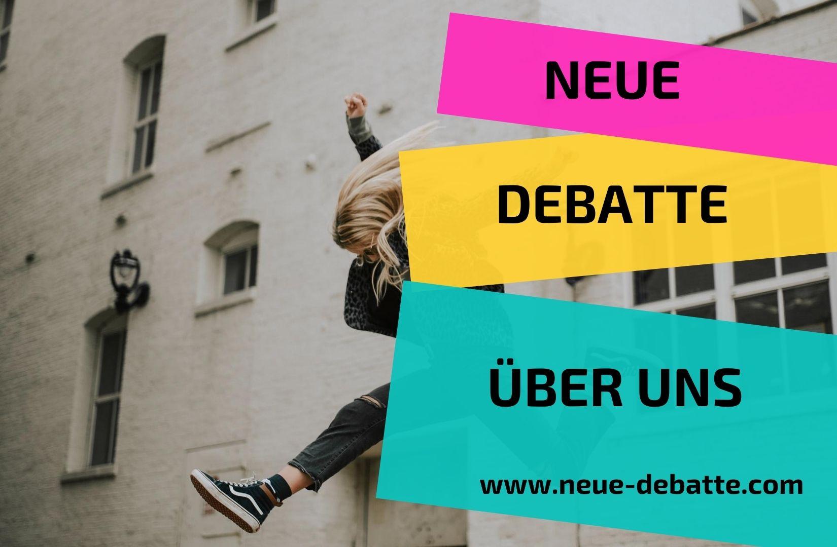 Neue Debatte Über uns
