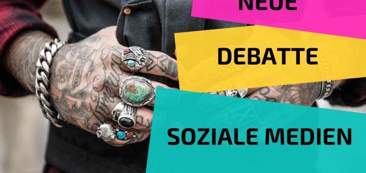 Neue Debatte Soziale Medien