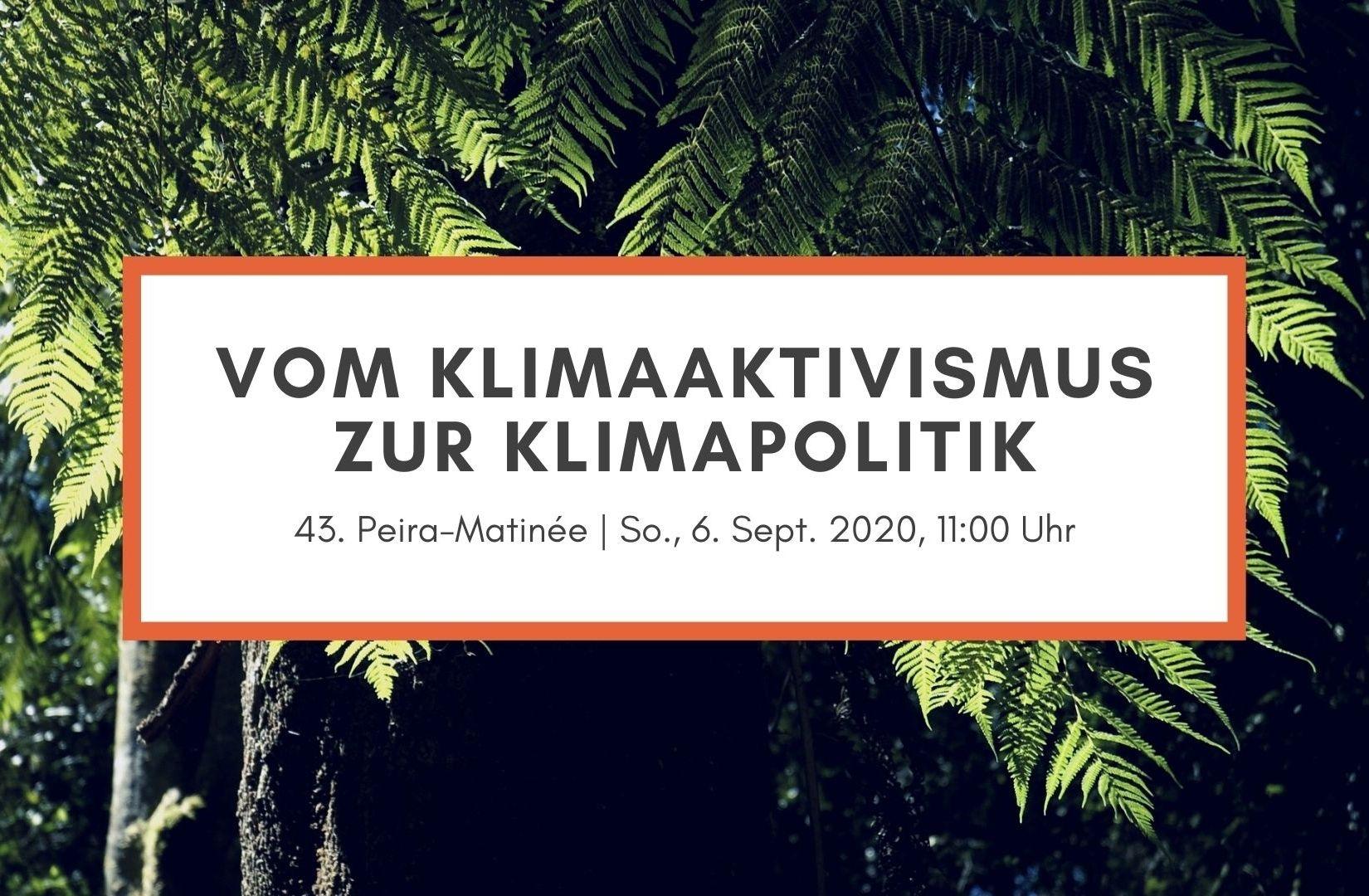 Vom Klimaaktivismus zur Klimapolitik. 43. Peira-Matinée am 6.9.2020 in Berlin. (Illustration: Neue Debatte)