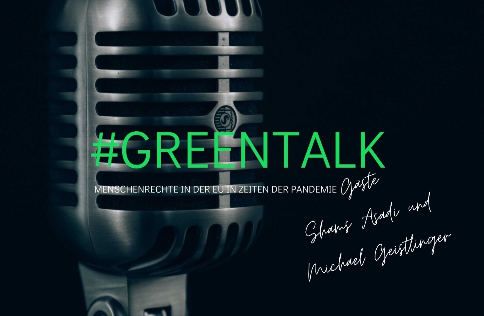 GreenTalk | Gäste: Shams Asadi und Michael Geistlinger