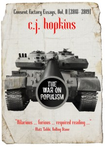The War on Populism Consent Factory Essays 2018-2019. (Buchcover: C. J. Hopkins)