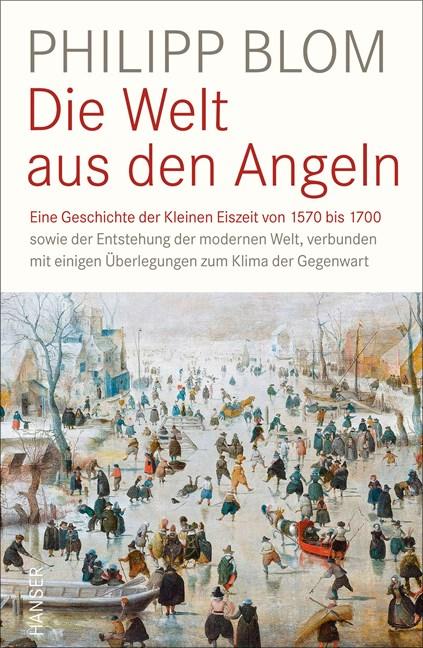 Philipp Blom. Die Welt aus den Angeln. (Buchcover: Hanser Verlag)