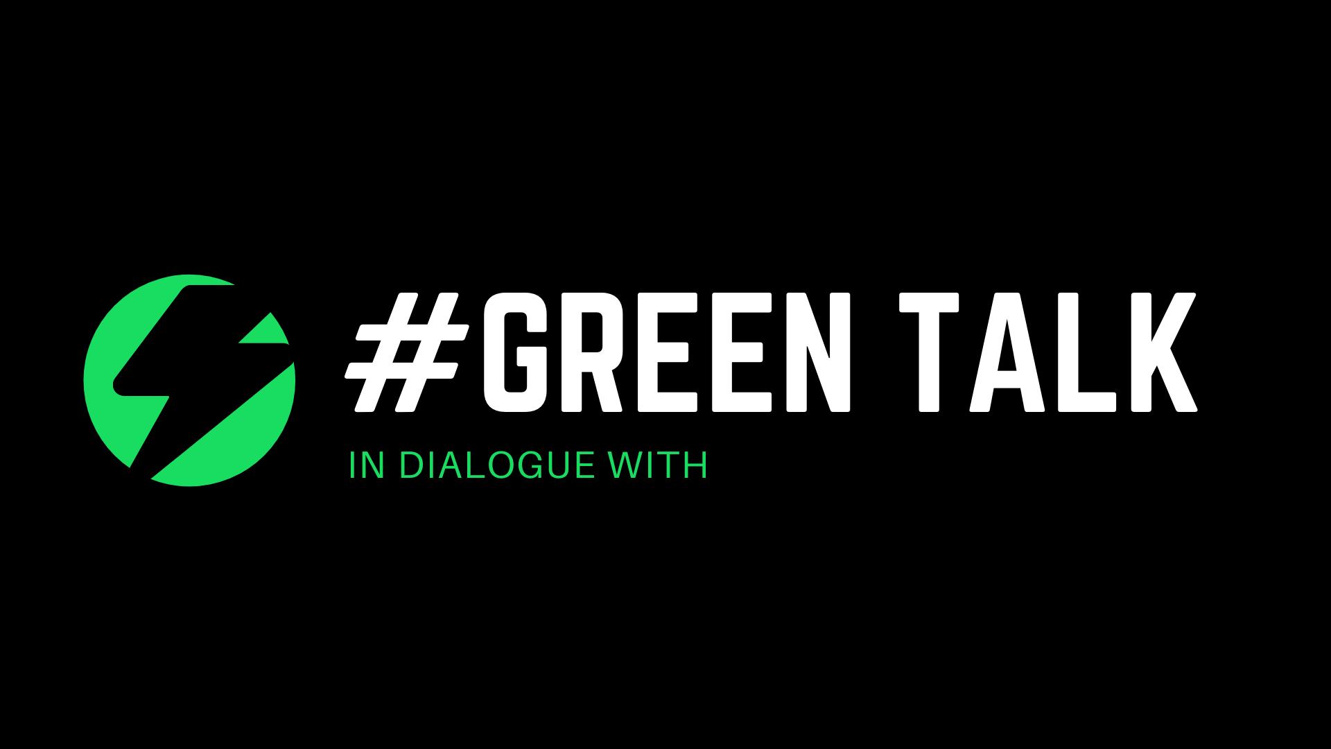 #GreenTalk