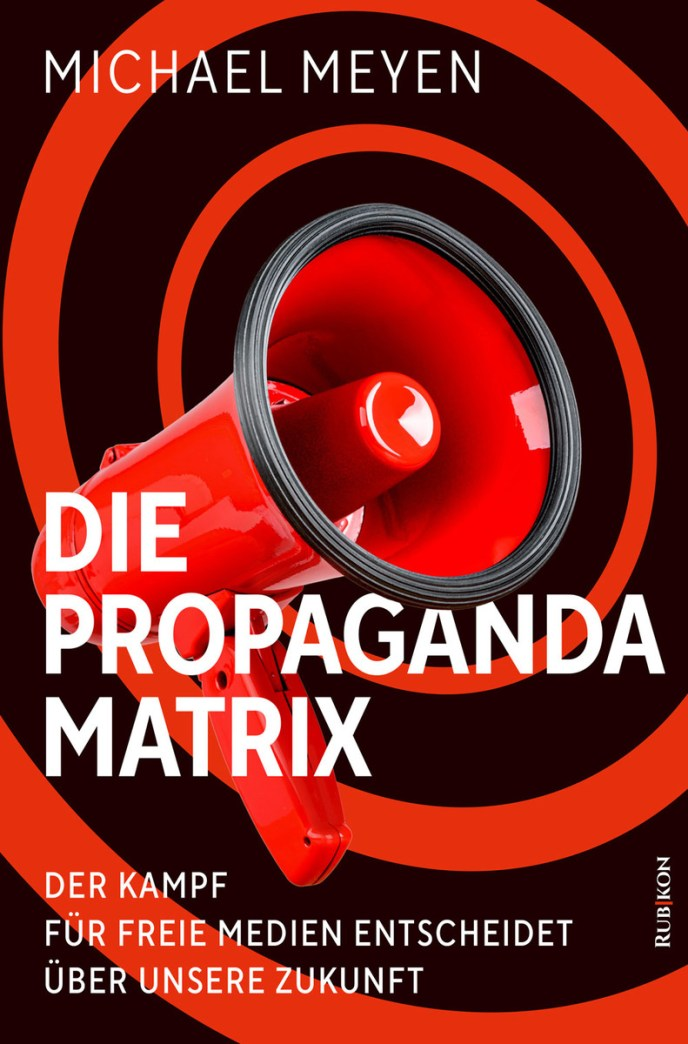 Michael Meyen, Die Propaganda-Matrix (Buchcover: Rubikon)