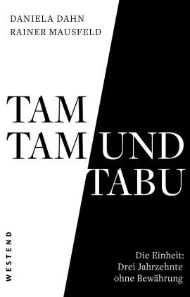 Tamtam und Tabu Die Einheit Drei Jahrzehnte ohne Bewährung. (Buchcover: Westend Verlag)