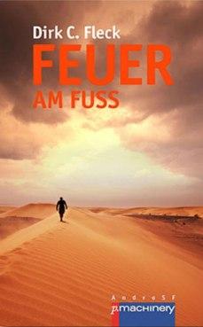 SciFi Roman Mehr Feuer am Fuss von Dirk C. Fleck (Buchcover: p.machinery)