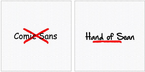 Comic Sans vs Hand of Sean