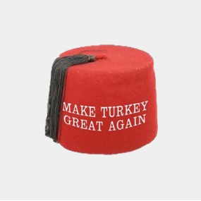 A world of betterment. Make Turkey Great Again