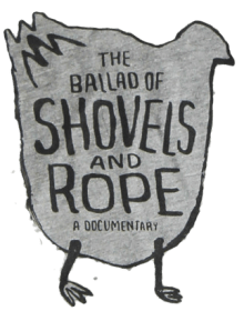 The Ballad of Shovels and Rope