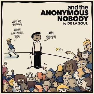 der anonyme Niemand / and the Anonymous Nobody by De La Soul