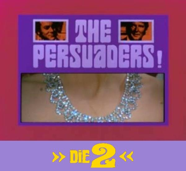Erfolgs Fernsehserie Die 2, The Persuaders