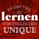 Es gibt viel zu lernen vom englischen unique