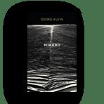 "Georg Klein ""Miakro"" Rowohlt Verlag €24"
