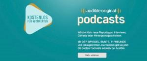 Die Audible-Podcasts und die Abhängigkeit der deutschen Medien von Mittelsmännern