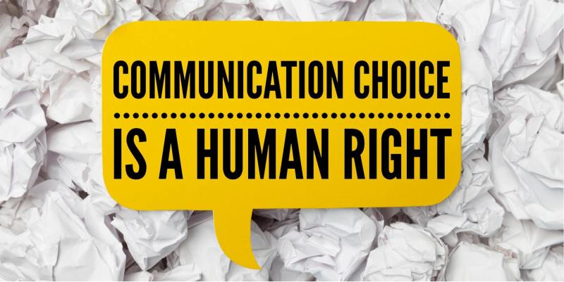 image shows a talk bubble over a bunch of crumpled paper and reads communication choice is a human right