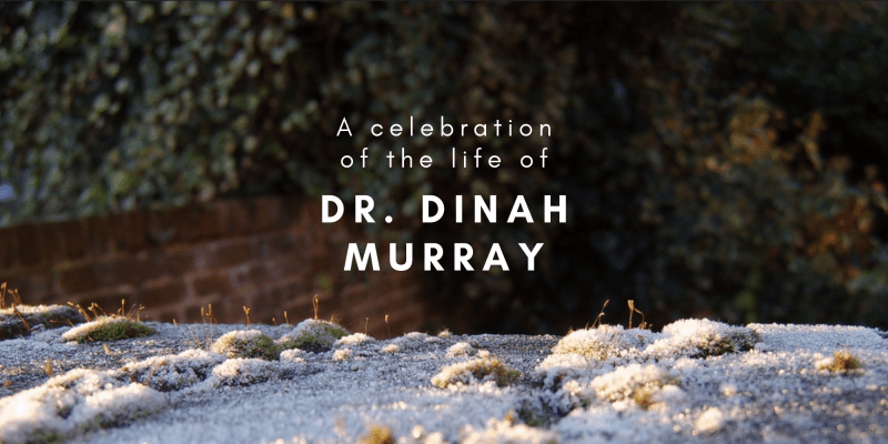 A celebration of the life of Dr. Dinah Murray. Photo is from Dr. Murray's collection