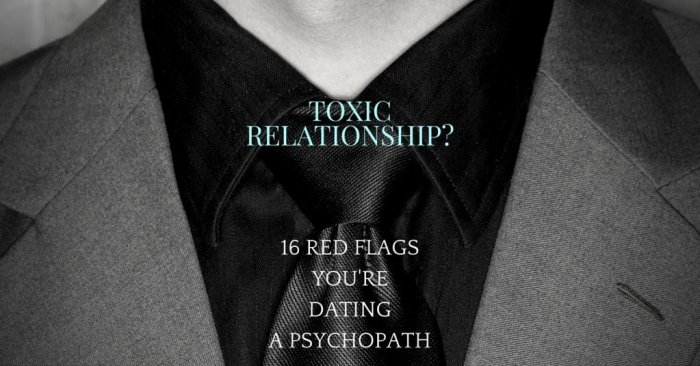 Are You Dating a Psychopath? | 16 Warning Signs of Psychopathic