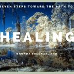 Seven Steps Toward Healing