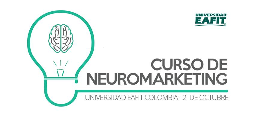 Curso de Neuromarketing – Universidad EAFIT Colombia – 2 de octubre