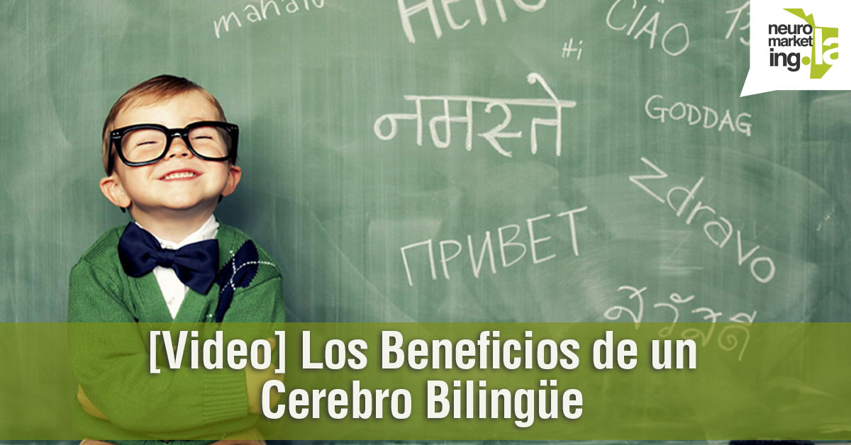 [Video] Los Beneficios de un Cerebro Bilingüe