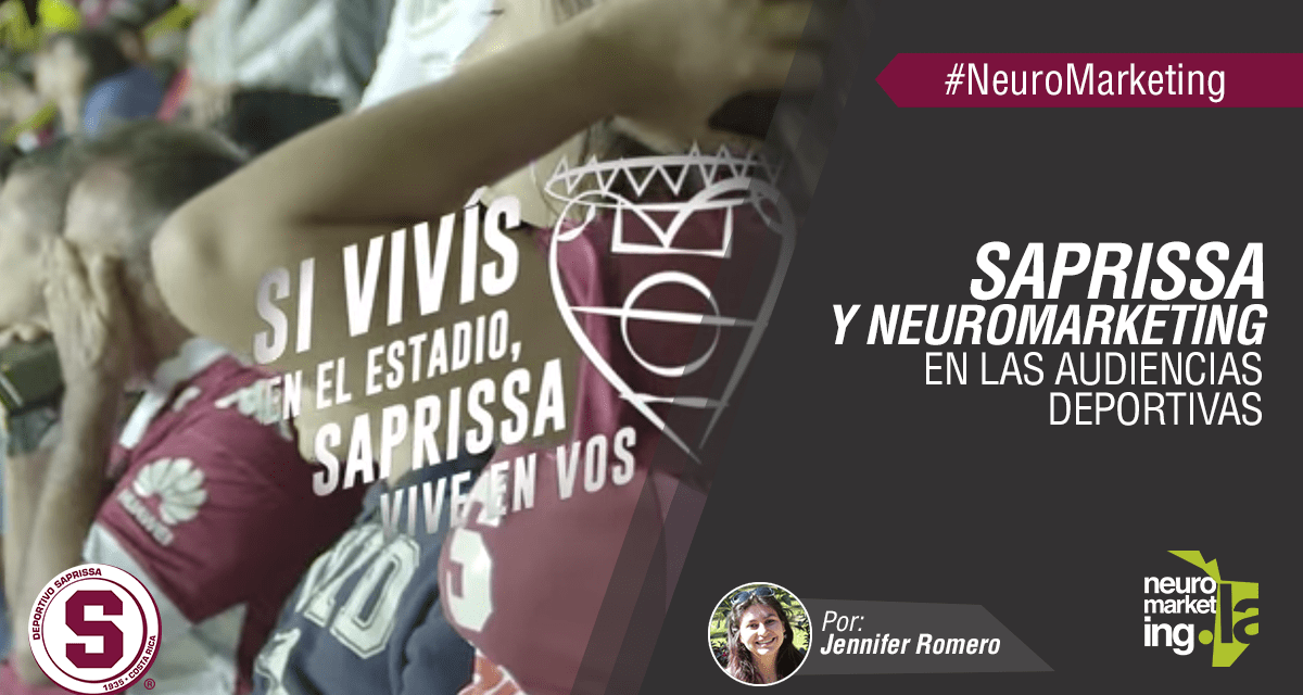 Saprissa, y el Neuromarketing en las audiencias deportivas