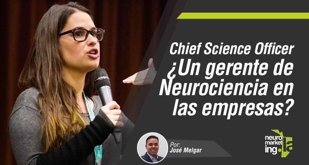 Chief Science Officer ¿Un gerente de Neurociencia en las empresas?