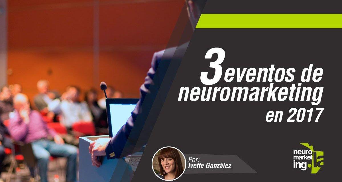 3 eventos de Neuromarketing en 2017 que no te debes perder