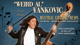 Weird Al Yankovic New Orleans Strings Attached - New Orleans news - Neutral Ground News