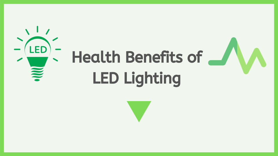 Health benefits of LED lighting - Neutrino Burst
