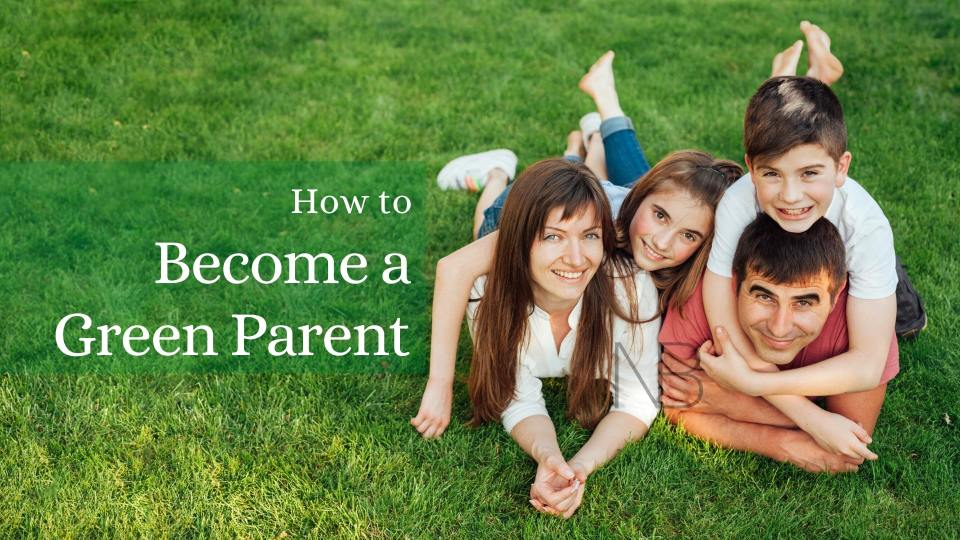 How to become a green parent - Neutrino Burst!