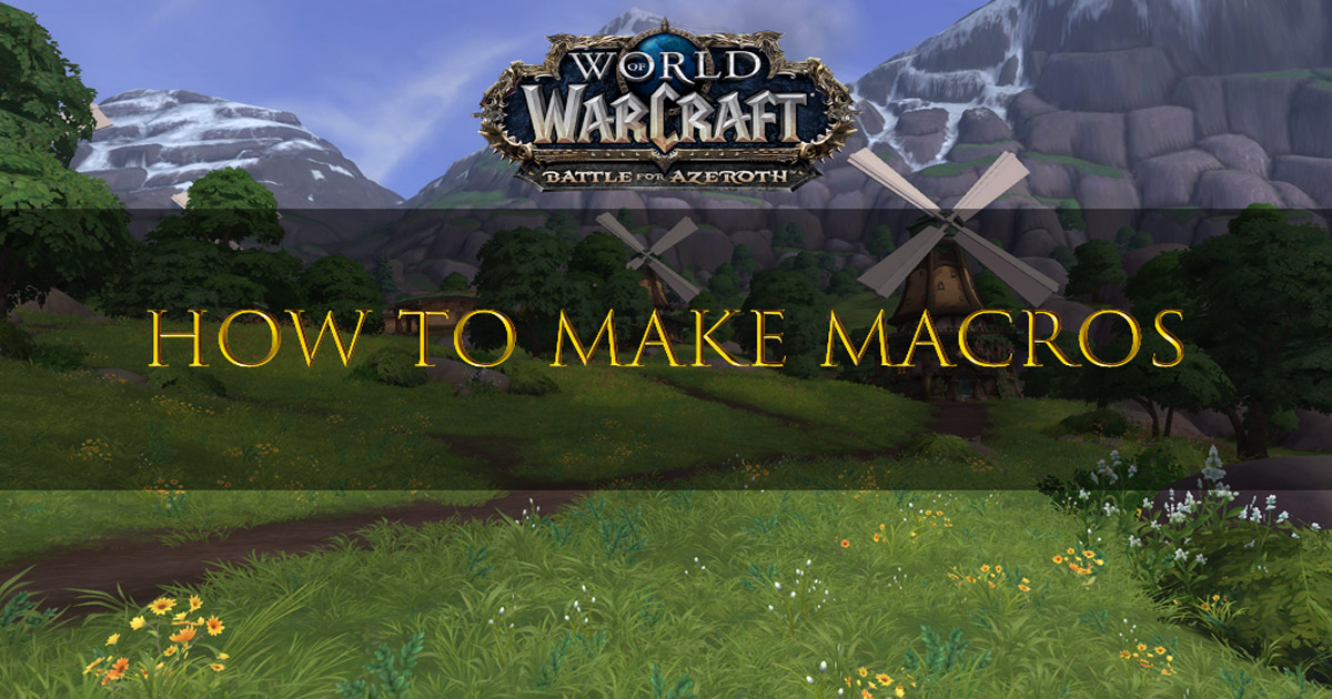 World of Warcraft Macros - How to Make Them - Neutron Dev