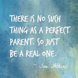 Perfect parent quote | neveralonemom.com
