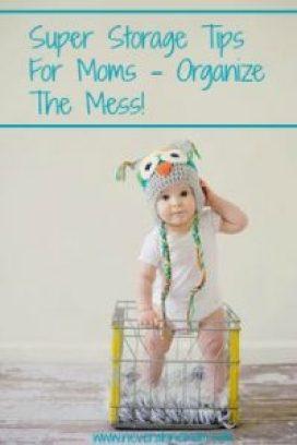 Storage Tips For Moms | neveralonemom.com