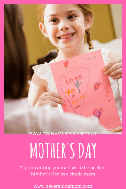 How to have the perfect Mother's Day as a single mom! | neveralonemom.com
