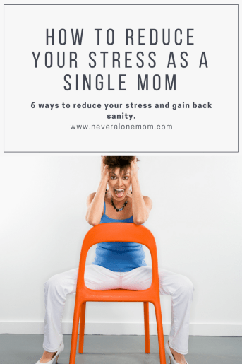 Ways to reduce your stress as a single mom. | neveralonemom.com