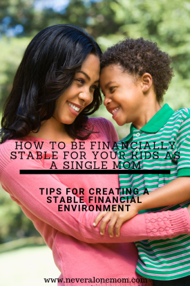 Tips for being financially stable as a single mom | neveralonemom.com