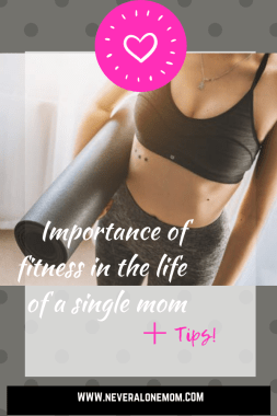 Importance of fitness for single moms | neveralonemom.com