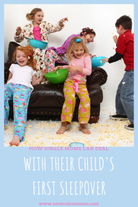 Your child's first sleepover. | neveralonemom.com