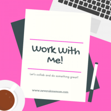 work with me |neveralonemom.com