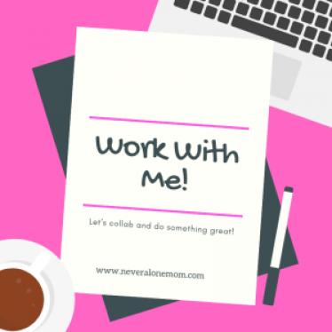 work with me |neveralonemom.com