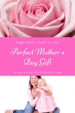 Mother's day gifts for single moms! |neveralonemom.com