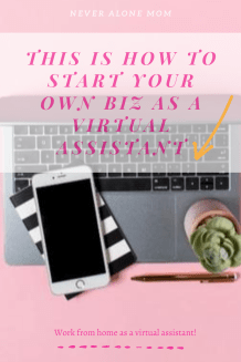 How to start a business as a virtual assistant |neveralonemom.com
