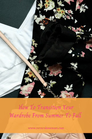 How to take your wardrobe from summer to fall!  neveralonemom.com