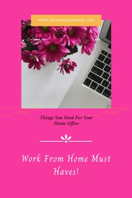 Work from home essentials! |neveralonemom.com